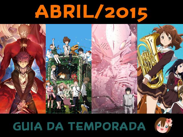 Guia da Temporada de Primavera de Animes - Abril/2015