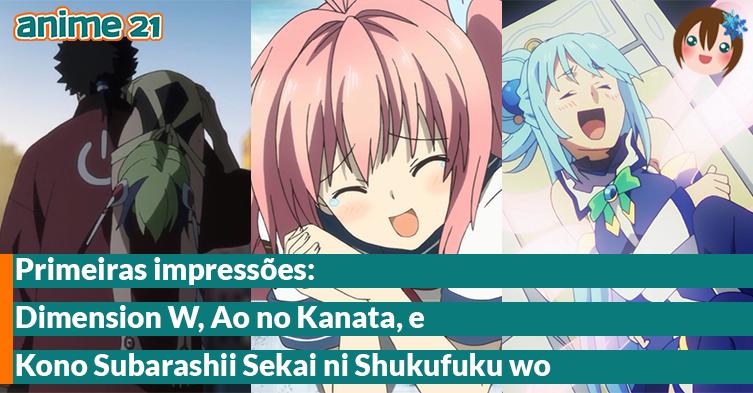 Primeiras-Impressões---Dimension-W,-Ao-no-Kanata,-Kono-Subarashii-Sekai