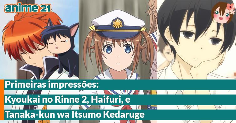 Primeiras-Impressões---Kyoukai-no-Rinne-2,-Haifuri,-Tanaka-kun-wa-Itsumo-Kedaruge