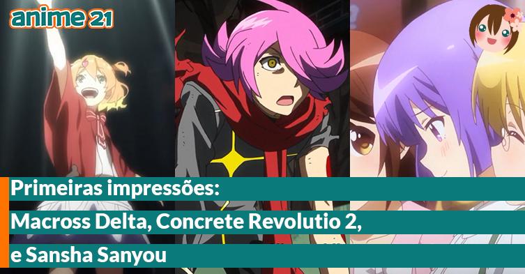 Primeiras-Impressões---Macross-Delta,-Concrete-Revolutio-2,-Sansha-Sanyou