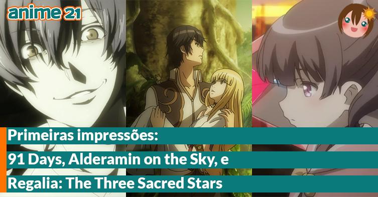 Primeiras-Impressões---91-Days,-Alderamin-on-the-Sky,-Regalia---The-Three-Sacred-Stars
