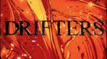 Drifters – ep 2 – Mas pode chamar de Senhor dos Anéis…