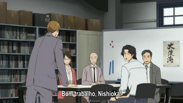 É como o Araki disse. E era o que o Nishioka queria ouvir faz tempo